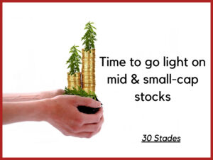 It's time to book profits in mid and small-cap stocks & increase investment in large-caps stock market bse nse india 30 stades