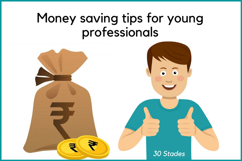 Five money saving tips for young professionals start early mutual funds RD fixed deposit credit card usage check 30 stades